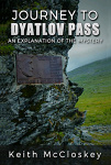 Journey to Dyatlov Pass by Keith McCloskey